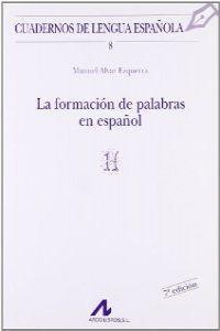 Formacion de palabras en español,la (h)