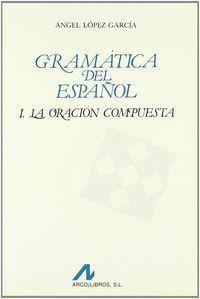 Gramatica del español la oracion compuesta