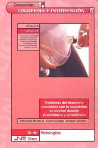 Trastornos desarrollo asociados exposicion alcohol embarazo