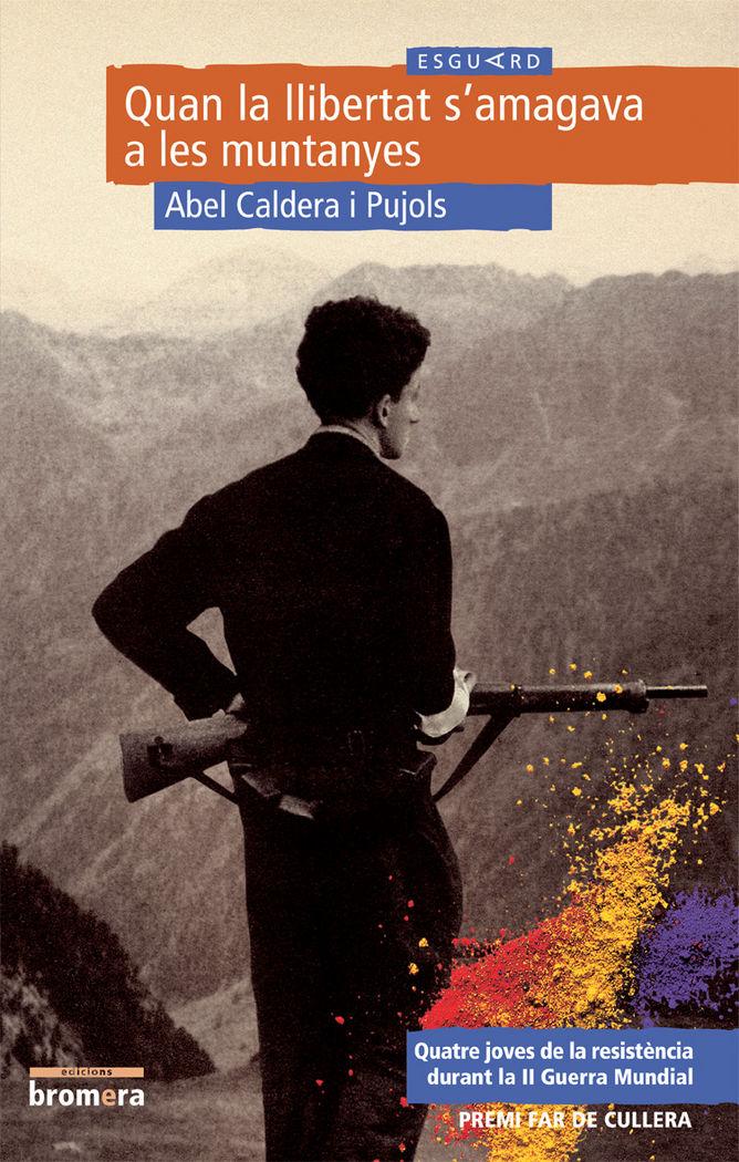 Quan la llibertat s'amagava a les muntanyes