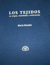Tejidos (su origen, cualidades y utilizacion),los