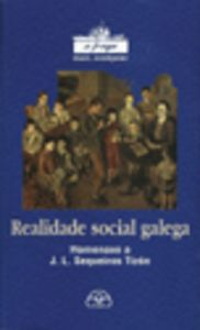 Realidade social galega. homenaxe a j. l. sequeiros tizon