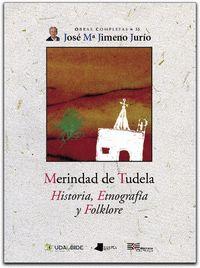 Merindad de tudela. historia, etnografia y folklore
