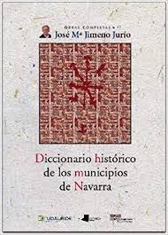 Diccionario historico de los municipios de navarra