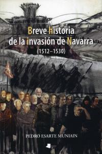 Breve historia de la invasion de navarra 1512-1530