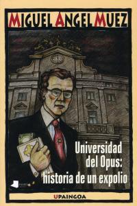 Universidad del opus historia de un expolio