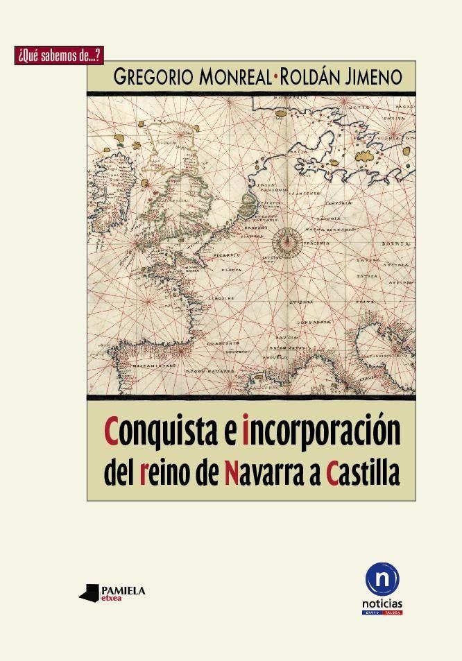 Conquista  e incorporacion del reino de navarra a castilla