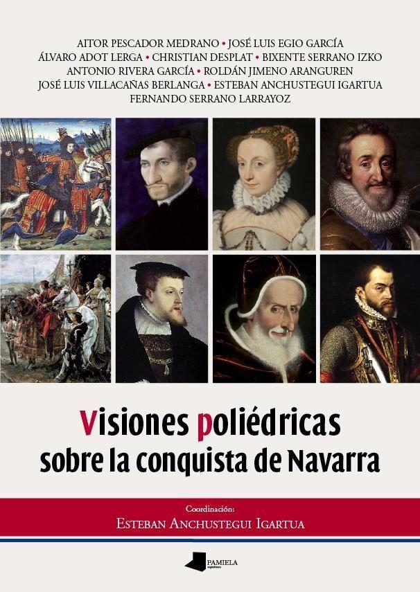 Visiones poliedricas sobre la conquista de navarra