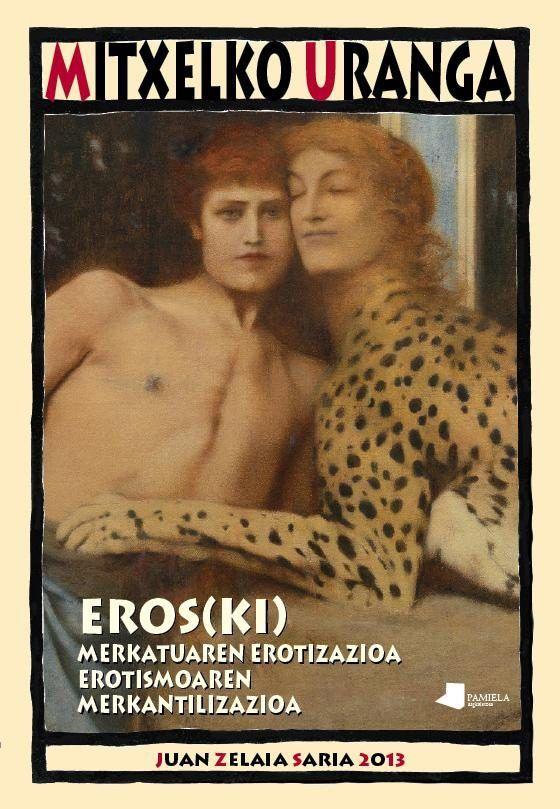 Eros(ki). merkatuaren erotizazioa, erotismoaren merkantiliza