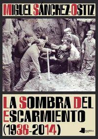 Sombra del escarmiento (1936-2014)