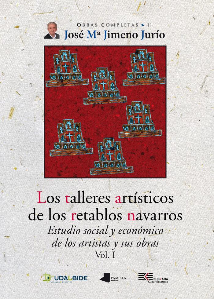 Talleres artisticos de los retablos navarros (vol. i),los