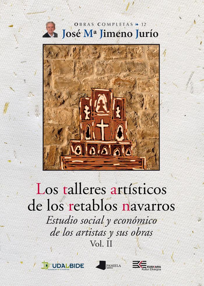Talleres artisticos de los retablos navarros (vol. ii),los