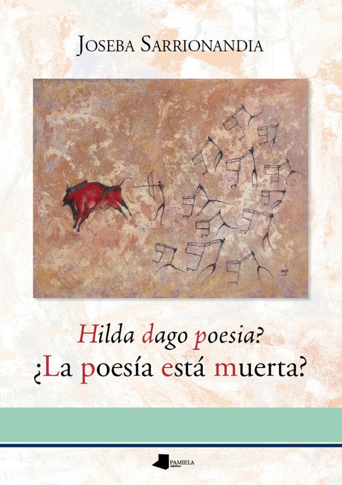 Hilda dago poesia la poesia esta muerta
