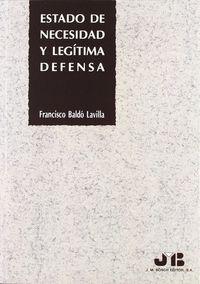 Estado de necesidad y legitima defensa.