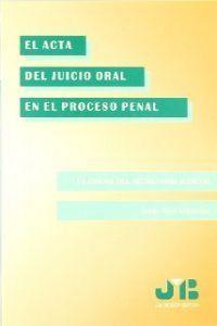Acta del juicio oral en el proceso penal.,el