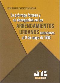 Prorroga forzosa y su denegacion en los arrendamientos urban