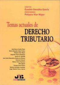 Temas actuales de derecho tributario.