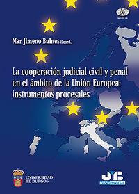Cooperacion judicial civil y penal en el ambito de la union
