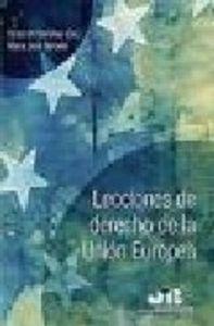 Lecciones de derecho de la union europea.