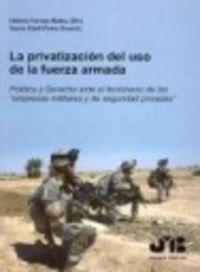 Privatizacion del uso de la fuerza armada.,la
