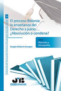 Proceso bolonia : la enseñanza del derecho a juicio...,el