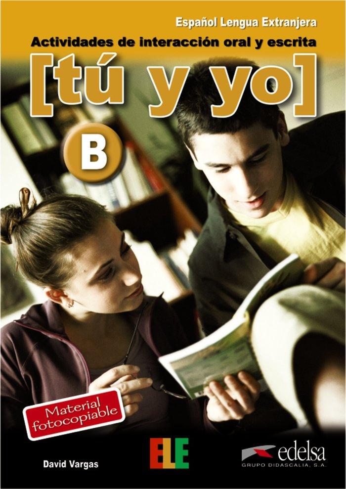 Tu y yo (b) actividades interaccion oral escrita