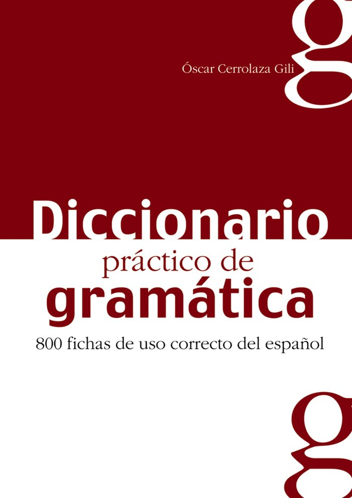 Dic.practico gramatica 800 fichas uso correcto español