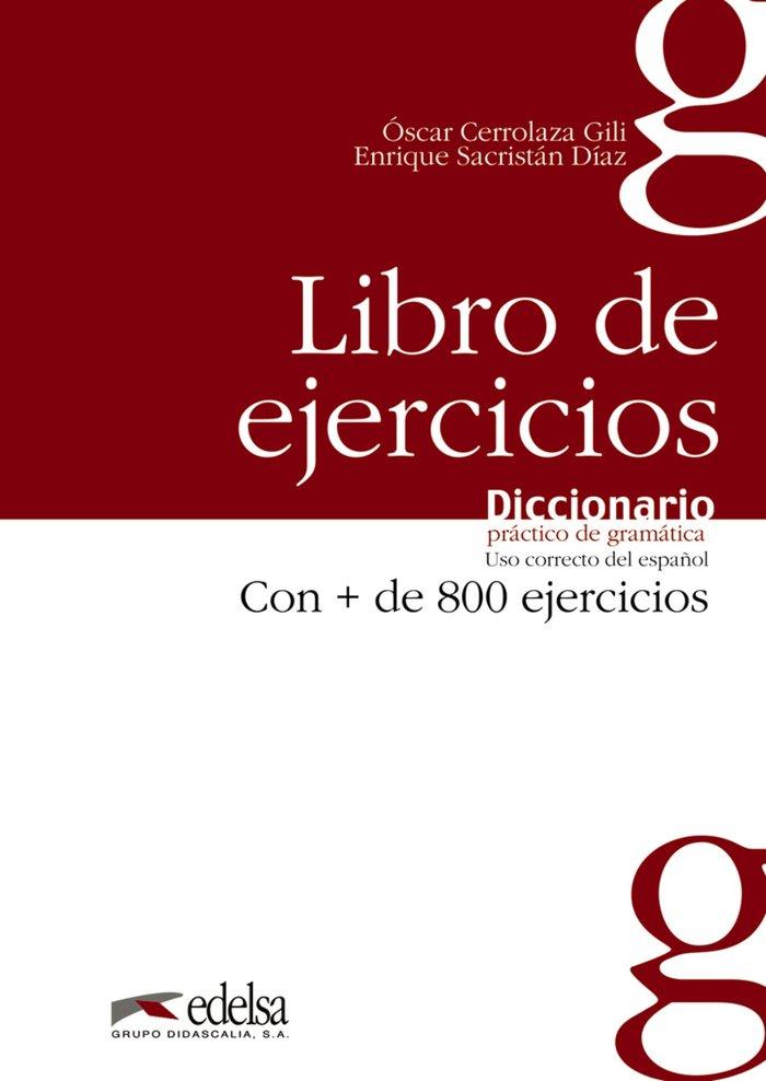 Dic.practico gramatica ejercicios uso correcto español