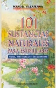 101 sustancias naturales para estimularse fisica