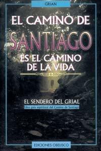 Camino de santiago es el camino de la vida, el.