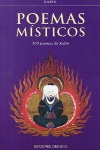 Poemas misticos 100 poemas de kabir