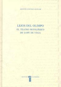 Lejos del olimpo. el teatro mitologico de lope de vega