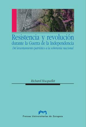 Resistencia y revolucion durante la guerra de la independenc