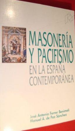 Masoneria y pacifismo en la españa contemporanea