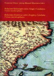 Relaciones historicas entre aragon y cataluña. visiones inte