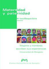 Maternidad y paternidad. mujeres y hombres escriben sus expe