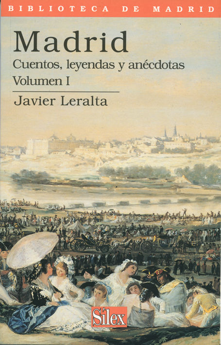 Madrid cuentos leyendas y anecdotas volumen i  biblioteca de