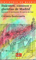 Balcones caminos y glorietas madrid:escenas escenarios ayer