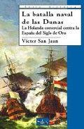 La batalla naval de las dunas historia 1847