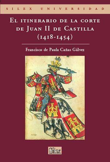 Itinerario de la corte de juan ii de castilla (1418-1454,el