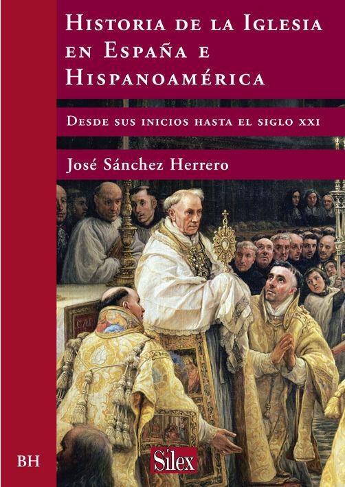 Historia de la iglesia en españa e hispanoamerica