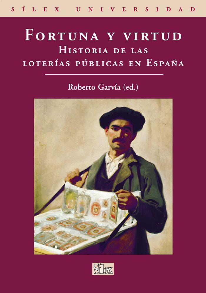 Fortuna y virtud. historia de las loterias publicas en españ