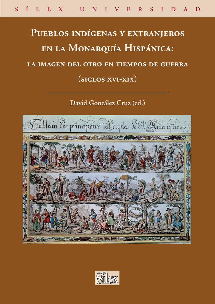 Pueblos indigenas y extranjeros en la monarquia hispanica: l