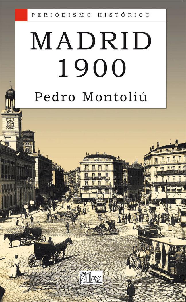 Madrid 1900  periodismo historico