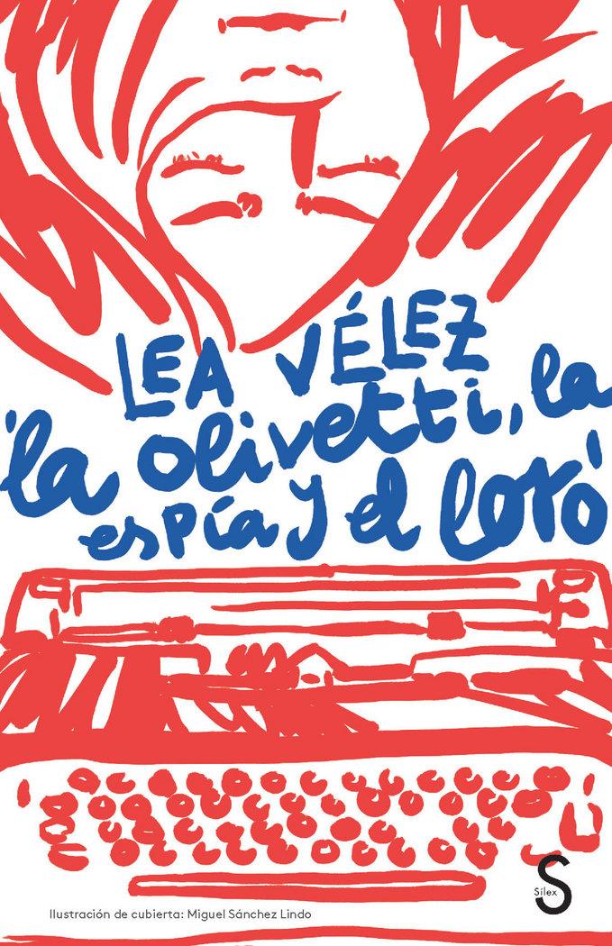 Olivetti, la espia y el loro,la