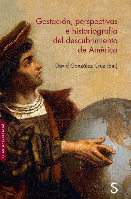 Gestacion, perspectivas e historiografia del descubrimiento