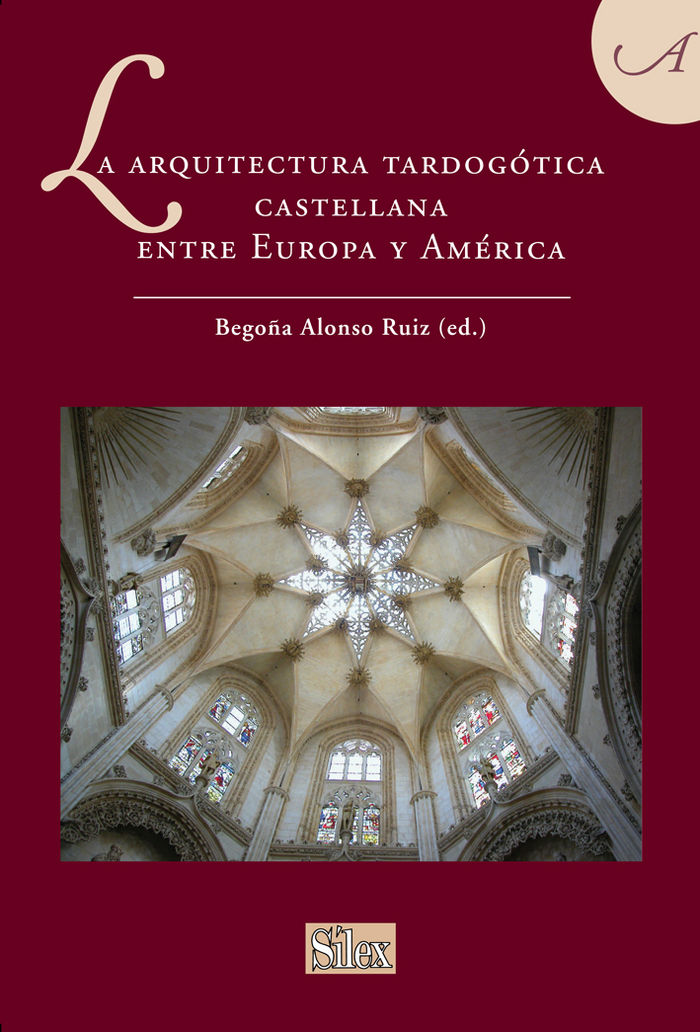 Arquitectura tardogotica castellana entre europa y america,l