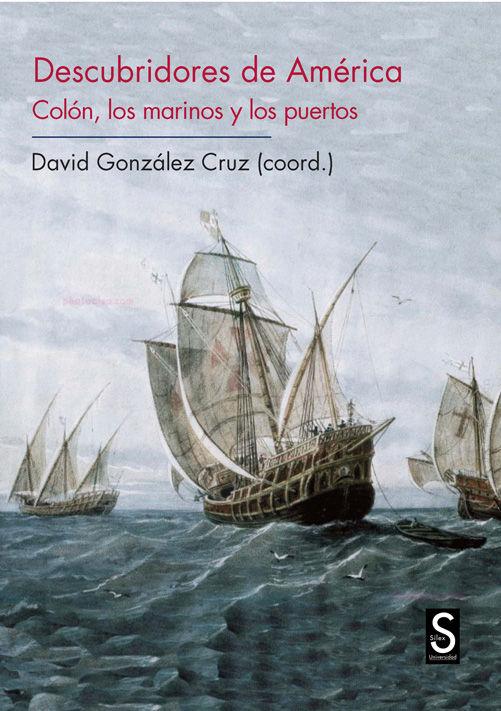 Descubridores de america. colon los marinos y los puertos