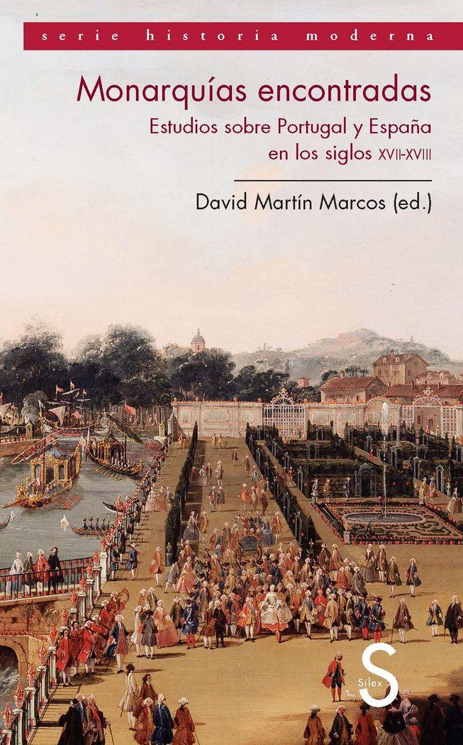 Monarquias encontradas. estudios sobre portugal y españa en