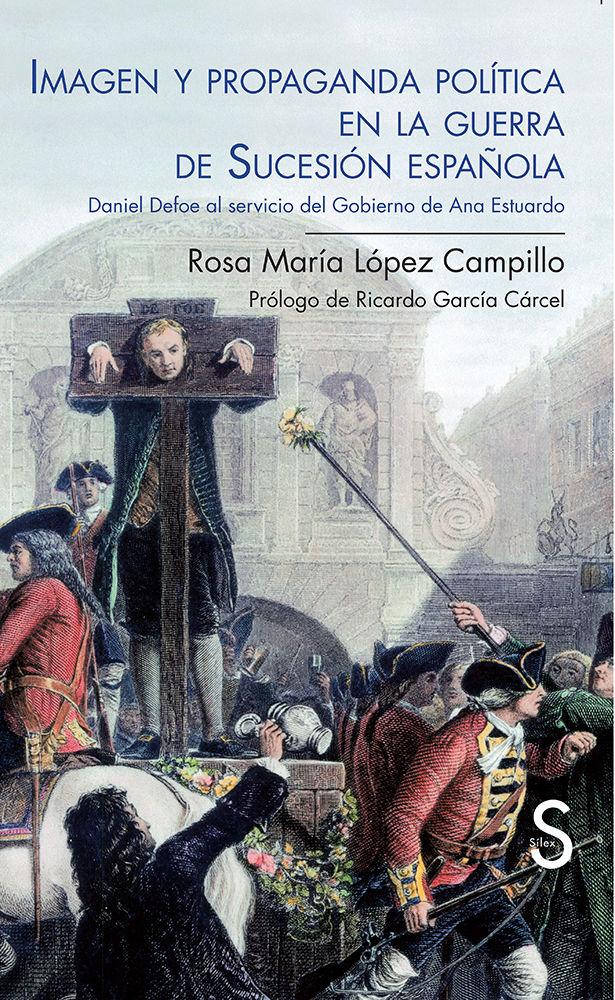 Imagen y propaganda politica en la guerra de sucesion españo